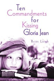 Ten Commandments for Kissing Gloria Jean  -     By: Britt Leigh