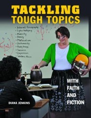 Tackling Tough Topics with Faith and Fiction  -     By: Diana R. Jenkins