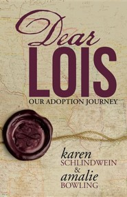 Dear Lois: Our Adoption Journey