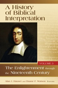 History of Biblical Interpretation, Volume 3: The Enlightenment Through the Nineteenth Century