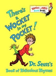There's a Wocket in My Pocket!: Dr. Seuss's Book of Ridiculous Rhymes  -     By: Dr. Seuss