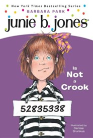 Junie B. Jones Is Not a Crook  -     By: Barbara Park     Illustrated By: Denise Brunkus