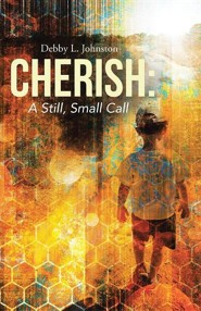 Cherish: A Still, Small Call