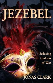 Jezebel: Seducing Goddess of War Revised Edition