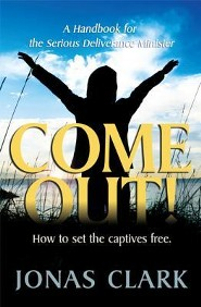 Come Out!: A Handbook for the Serious Deliverance Minister