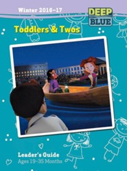 Deep Blue: Toddlers & Twos Leader's Guide Winter 2016-17