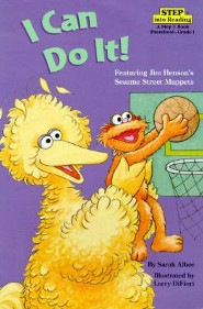 I Can Do It! (Sesame Street)  -     By: Sarah Albee     Illustrated By: Larry Di Fiore