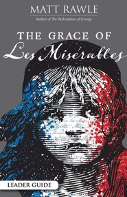 The Grace of Les Miserables, Leader Guide