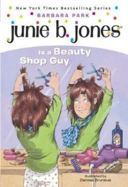 Junie B. Jones Is a Beauty Shop Guy  -     By: Barbara Park     Illustrated By: Denise Brunkus