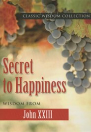Secret to Happiness: Wisdom from John XXIII