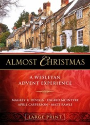 Almost Christmas: A Wesleyan Advent Experience, Large-Print