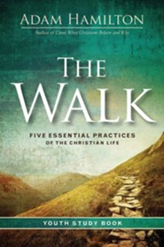The Walk: Five Essential Practices of the Christian Life, Youth Study Book