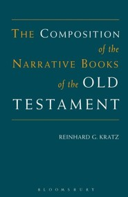 Composition of The Narrative Books of the Old Testament  -     By: Reinhard Kratz