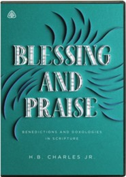 Blessing and Praise: Benedictions and Doxologies in Scripture