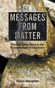 Messages from Matter: Finding God's Word in the Fundamentals of Chemistry