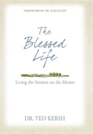 The Blessed Life: Living the Sermon on the Mount