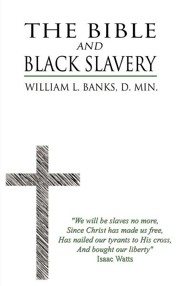 The Bible and Black Slavery in the United States