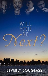 Will You Be Next?:  -     By: Beverly Douglass