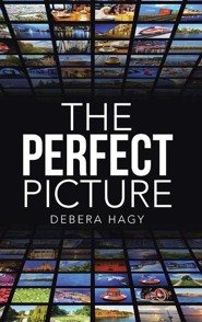 The Perfect Picture  -     By: Debera Hagy