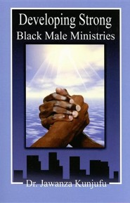 Developing Strong Black Male Ministries  -     By: Jawanza Kunjufu