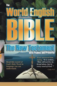The World English Bible: The New Testament with Psalms and Proverbs  -