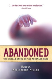 Abandoned: The Untold Story of the Abortion Wars  -     By: Monica Migliorino Miller