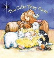 Gifts They Gave  -     By: Patricia Reeder Eubank