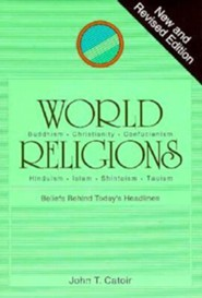 World Religions: Beliefs Behind Today's Headlines  -     By: John T. Catoir