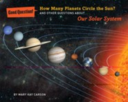How Many Planets Circle the Sun?: And Other Questions about Our Solar System  -     By: Mary Kay Carson