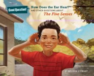 How Does the Ear Hear?: And Other Questions about The Five Senses  -     By: Melissa Stewart