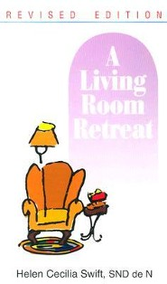 A Living Room RetreatRev Edition  -     By: Helen C. Swift