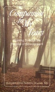 Companion to My Tears: Working Through the Process of Bereavement  -     By: Margaret Anne Roberts Drucker