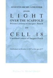 Light Over the Scaffold and Cell 18: The Prison Letters of Jacques Fesch  -     By: Augustin-Michel Lemonnier, Mary T. Noble, Michel Quoist