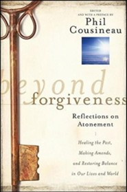 Beyond Forgiveness: Reflections on Atonement