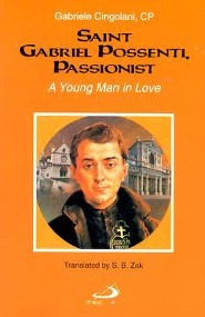 Saint Gabriel Possenti, Passionist: A Young Man in Love  -     By: Gabriele Cingolani, S.B. Zak