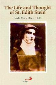The Life and Thought of St. Edith Stein  -     By: Freda M. Oben