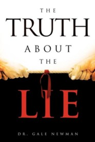 The Truth about the Lie  -     By: Gale Newman
