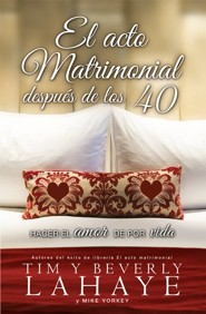 El Acto Matrimonial Despues de los 40: Hacer el Amor de Por Vida, The Act of Marriage After 40