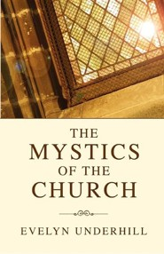 Mystics of the Church  -     By: Evelyn Underhill