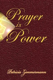 Prayer Is Power  -     By: Patricia Zimmermann