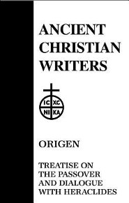 Origen: Treatise on the Passover and Dialogue with Heraclides  -     Edited By: Robert J. Daly     By: Origen