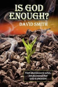 Is God Enough?  -     By: David Smith