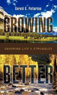Growing Better  -     By: Gerald G. Patterson