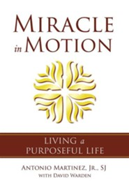 Miracle in Motion: Living a Purposeful Life