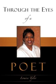 Through the Eyes of a Poet  -     By: Louise Tyler