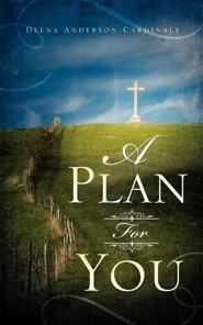 A Plan for You  -     By: Deena Anderson Cardinale