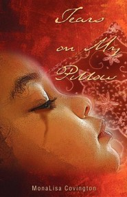 Tears on My Pillow  -     By: Monalisa Covington