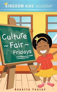 Culture Fair Fridays at Kingdom Kids' Academy  -     By: Annette Foster