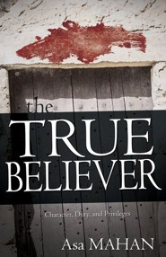 True Believer  -     By: Asa Mahan