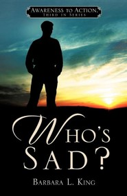 Who's Sad?  -     By: Barbara L. King